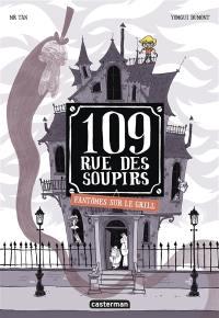 109, rue des Soupirs, Fantômes sur le grill