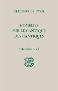Homélies sur le Cantique des cantiques. Volume 1, Homélies I-V
