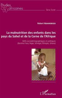 La malnutrition des enfants dans les pays du Sahel et de la Corne de l'Afrique