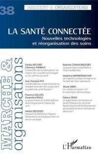 Marché & organisations. n° 38, La santé connectée