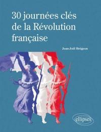 30 journées clés de la Révolution française