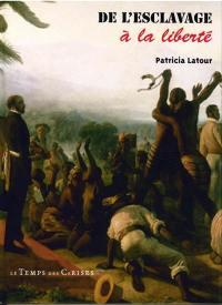 De l'esclavage à la liberté