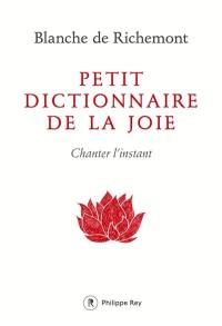 Petit dictionnaire de la joie