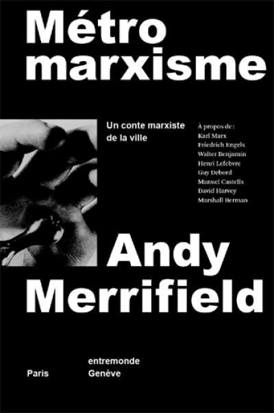 Métro marxisme : un conte marxiste de la ville