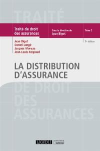 Traité de droit des assurances. Volume 2, La distribution d'assurance
