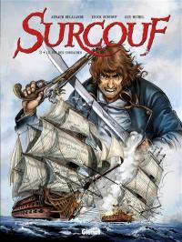 Surcouf. Volume 3, Le roi des corsaires