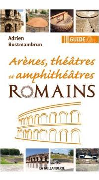 Arènes, théâtres et amphithéâtres romains