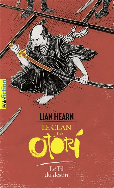 Le clan des Otori. Vol. 5. Le fil du destin