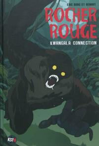 Rocher rouge. Volume 2, Kwangala connection