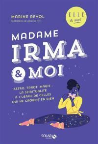 Madame Irma & moi