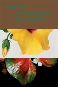 Narcisse ou La floraison des mondes