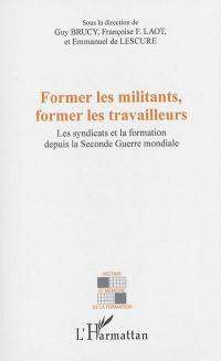 Former les militants, former les travailleurs : les syndicats et la formation depuis la Seconde Guerre mondiale
