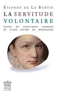 La servitude volontaire; Suivi de Vingt-neuf sonnets. Suivi de Lettre de Montaigne à son père sur la mort d'Etienne de La Boétie