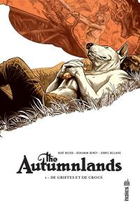 The autumnlands. Volume 1, De griffes et de crocs