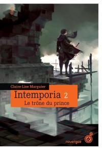 Intemporia. Volume 2, Le trône du prince