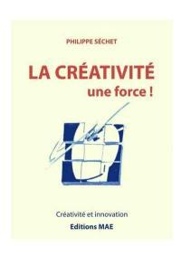 La créativité, une force !