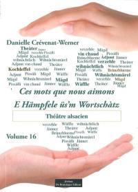 Ces mots que nous aimons. Volume 16, Théâtre alsacien