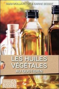 Dites oui ! aux huiles végétales