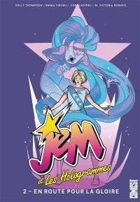 Jem et les Hologrammes. Volume 2, En route pour la gloire