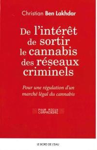 De l'intérêt de sortir le cannabis des réseaux criminels