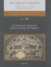 Antiquité tardive. n° 14, Economie et religion dans l'Antiquité tardive