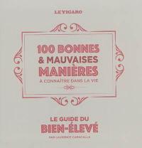 100 bonnes & mauvaises manières à connaître dans la vie