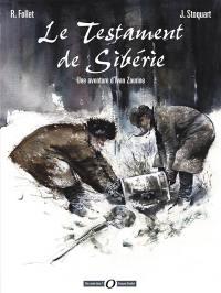 Une aventure d'Ivan Zourine. Volume 1, Le testament de Sibérie