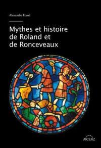 Mythes et histoire de Roland et de Roncevaux