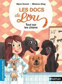 Les docs de Lou, Tout sur les chiens