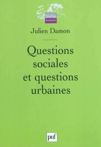 Questions sociales et questions urbaines