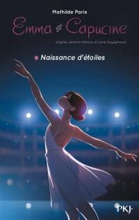 Emma et Capucine. Volume 1, Naissance d'étoiles