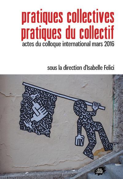 Pratiques collectives, pratiques du collectif