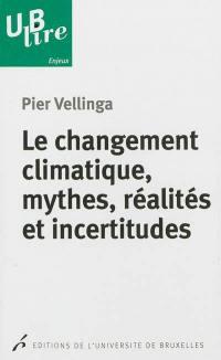 Le changement climatique, mythes, réalités et incertitudes