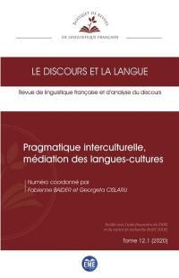 Discours et la langue (Le). n° 12-1, Pragmatique interculturelle, médiation des langues-cultures
