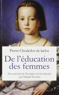 De l'éducation des femmes : 1783. Des femmes et de leur éducation ou Portrait de la femme naturelle