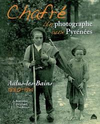 Chafré, un photographe aux Pyrénées