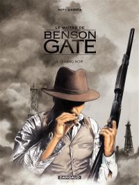Le maître de Benson Gate. Volume 3, Le sang noir