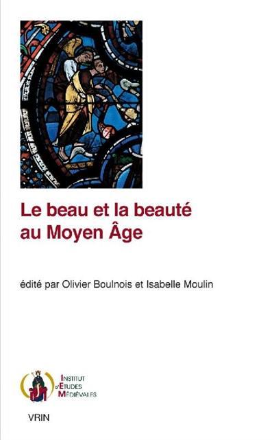 Le beau et la beauté au Moyen Age