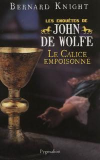 Les enquêtes de John de Wolfe, Le calice empoisonné