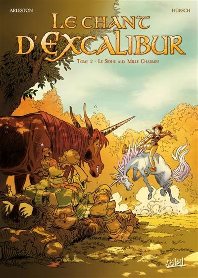 Le chant d'Excalibur. Volume 2, Le Sidhe aux mille charmes