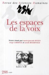 Revue des sciences humaines. n° 288, Les espaces de la voix
