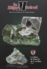 Règne minéral (Le), hors série. n° 22, La mine de fluorite de l'Avellan (Var)