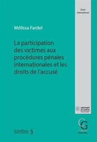 La participation des victimes aux procédures pénales internationales et les droits de l'accusé