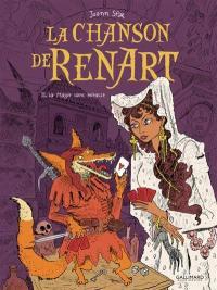 La chanson de Renart. Volume 2, La magie sans miracle