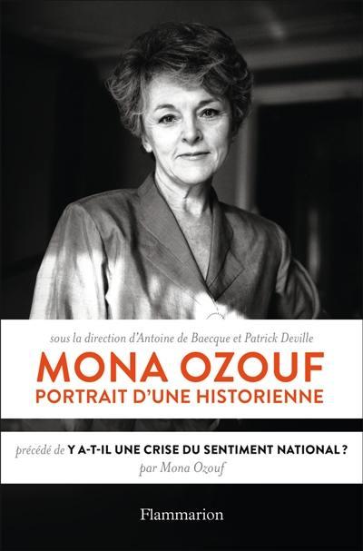 Mona Ozouf : portrait d'une historienne. Précédé de Y a-t-il une crise du sentiment national ?
