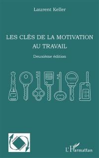 Les clés de la motivation au travail