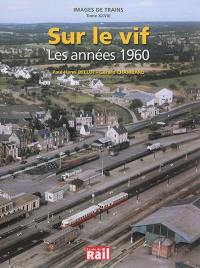 Images de trains. Volume 28, Sur le vif