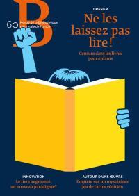 Revue de la Bibliothèque nationale de France. n° 60, Ne les laissez pas lire !