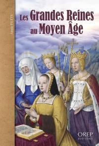 Les grandes reines au Moyen Age