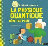 Pr Albert présente la physique quantique